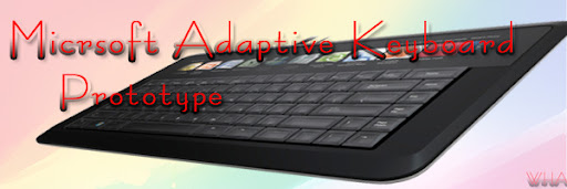 Microsoft Adaptive Keyboard Prototype with LCD Touch Screen, Visual Appearence and more