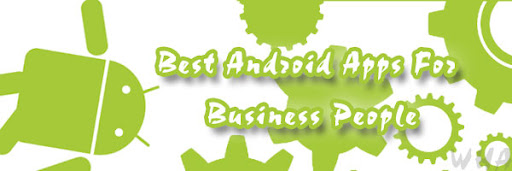 Best Android Apps For BusinessPeople To Be More Productive & Social image illustration