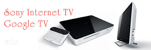 Sony Launches HD Internet TV Google TV With Intel Atom Processor, Control with Android Phone