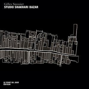 Gilles Saussier, Studio Shakhari Bazar, Le Point du Jour