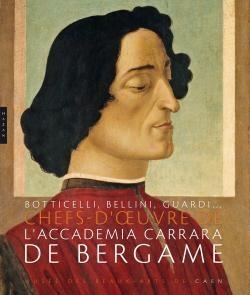 L'Accademia Carrara de Bergame. Chefs d'oeuvre. Boticelli, Bellini, Guardi... Catalogue d'exposition publié aux éditions Hazan