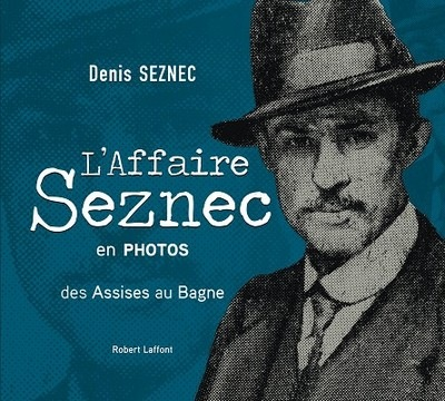 Couverture du livre de Denis Seznec, L'Affaire Seznec en photos, Robert Laffont, avril 2010