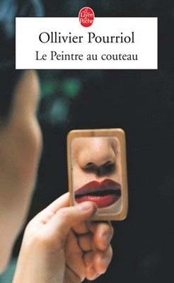 Le Peintre au couteau, un roman d'Ollivier Pourriol, Le Livre de Poche, 2006