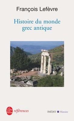 François Lefevre, Histoire du monde grec antique