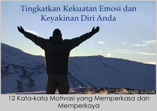 12 Kata-kata Motivasi Yang Memperkasa dan Memperkaya.