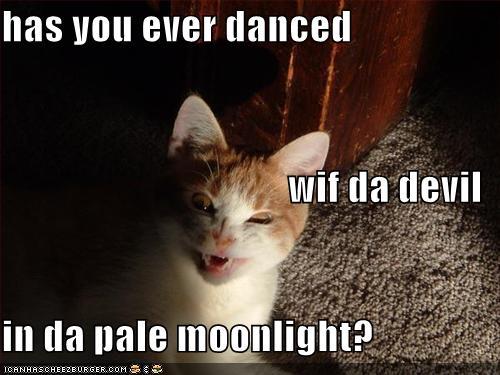 has you ever danced wif da devil in da pale moonlight