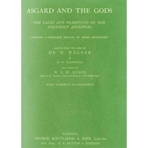 Asgard And The Gods The Tales And Traditions Of Our Northern Ancestors Cover