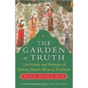 The Garden Of Truth The Vision And Promise Of Sufism Islam Mystical Tradition Cover