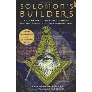 Solomon Builders Freemasons Founding Fathers And The Secrets Of Washington Dc Cover