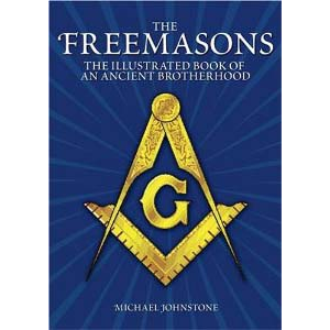 The Freemasons An Illustrated Book Of An Ancient Brotherhood Cover