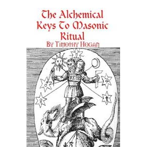 The Alchemical Keys To Masonic Ritual Cover