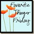 Favorite Things Friday_25
