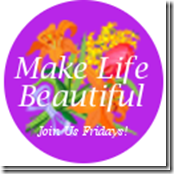 Make Life Beautiful Button
