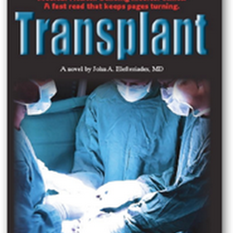"Medical Novel/Technothriller Written by the Chief of Cardiac Surgery at Yale - ""Transplant"""