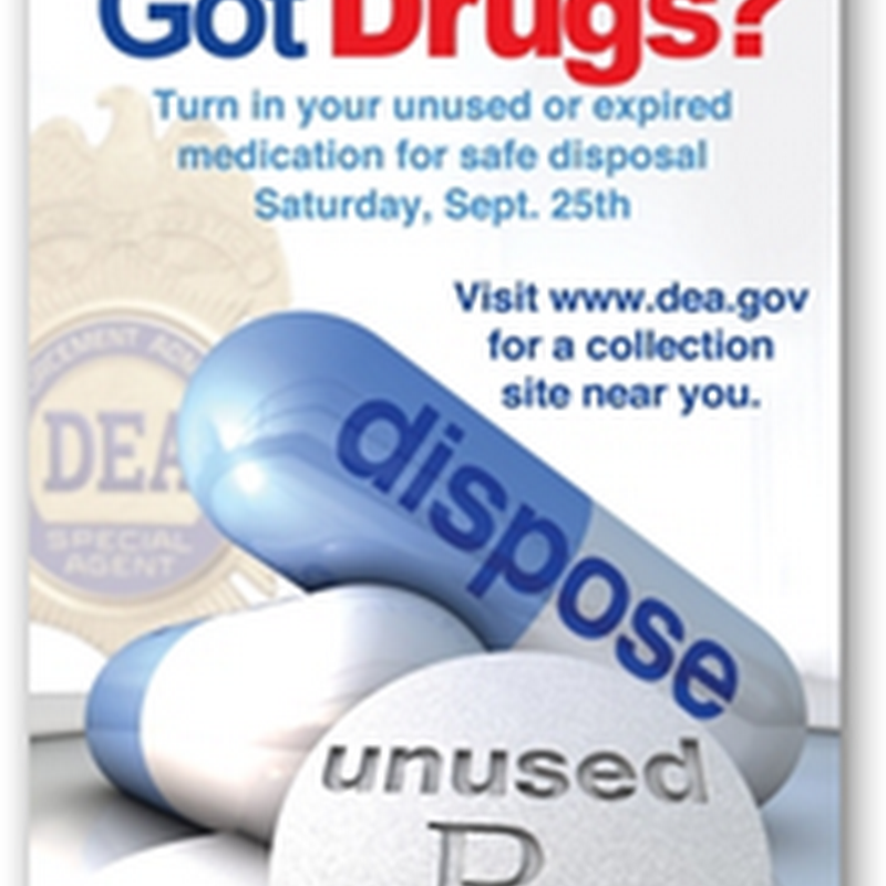 DEA Heads Up First Ever Nationwide Prescription Drug Take Back Day–No Questions Asked On September 25, 2010