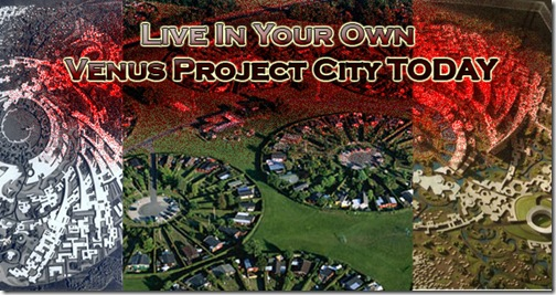 Live In Your Own Venus Project City TODAY  by Factual Solutions
