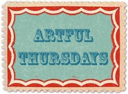 Artful  Thursdays