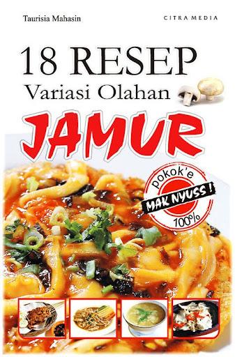 18 Resep Variasi Olahan Jamur