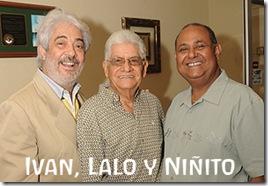 Ivan , Lalo y  Niñito