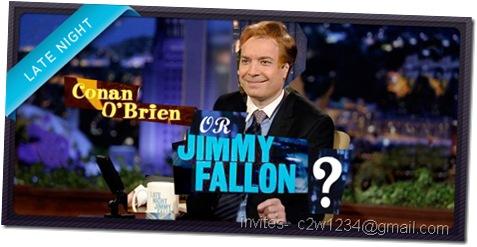 Jimmy fallon or conan 'brien.