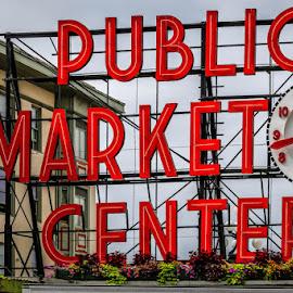 Public Market by MiMi Paris - Buildings & Architecture Public & Historical ( washington, farmers market, seattle, public market, pikes market )