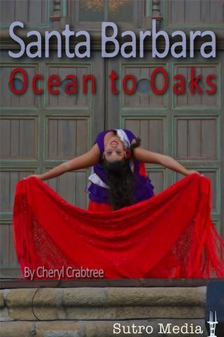 Santa Barbara — Ocean to Oaks
