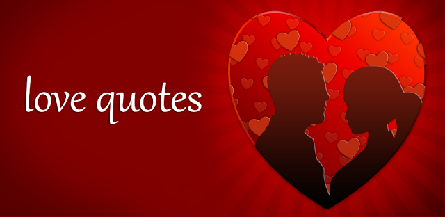love quotes for android enjoy the best love quotes