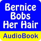 Bernice Bobs Her Hair (Audio) icon