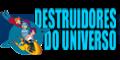 Destruidores do Universo