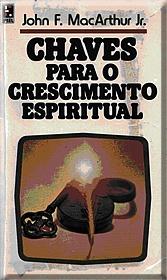 John F. MacArthur Jr - Chaves Para o Crescimento Espiritual