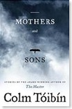 Mothers and Sons: Stories by Colm Tóibín