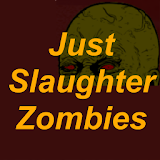 Just Slaughter Zombies Free for window 8