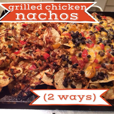 Grilled Chicken Nachos (2 Ways)