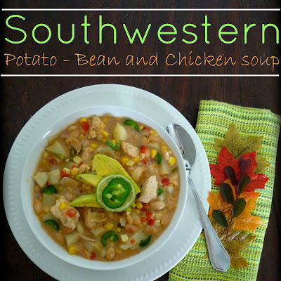 Southwestern Potato White Bean and Chicken Soup