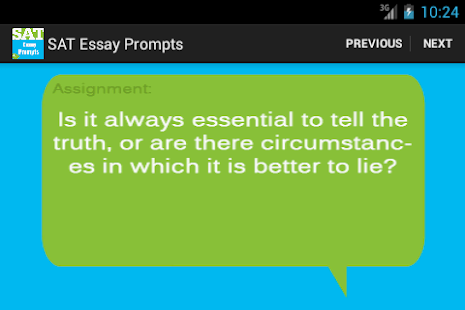 sat essay lie Sat essay sample 1 from barron's writing workbook for the new sat sat essay prompt think about the views does that mean it's okay to lie as long as you don.