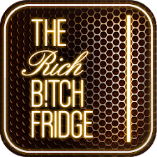 The Rich B!tch Fridge