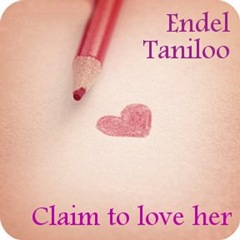 Endel Taniloo - Claim to love her