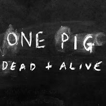 One Pig, Dead and Alive