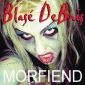 Blase DeBris - Morfiend [2008]