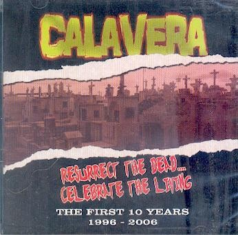 Calavera - Resurrect The Dead... Celebrate The Living (The First 10 Years 1996-2006) [2006]