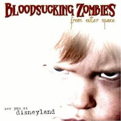 Bloodsucking Zombies From Outer Space - See You At Disneyland [2004]