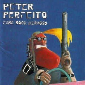 Peter Perfeito - Funk Rock Nervoso [1995]