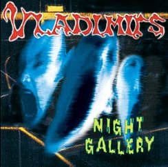 The Vladimirs - Night Gallery [1998]