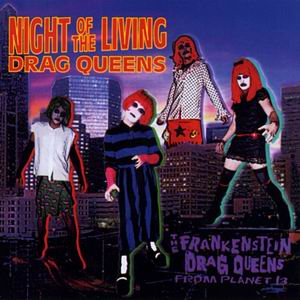 Wednesday 13's Frankenstein Drag Queens From Planet 13 - Night Of The Living Drag Queens [1998]