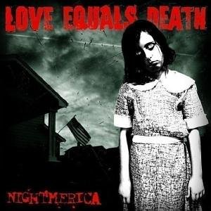 Love Equals Death - Nightmerica [2006]