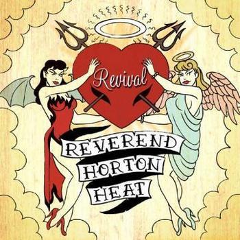 Reverend Horton Heat - Revival [2004]
