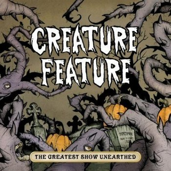 Creature Feature - The Greatest Show Unearthed [2007]