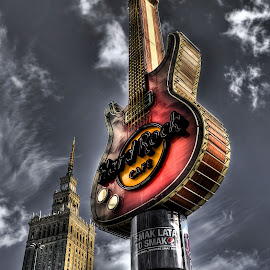 Wonderful Warsaw  by Lorraine Paterson - Buildings & Architecture Architectural Detail ( hard rock cafe, palace of science and culture, hdr, guitar, architecture, warsaw, poland, city )