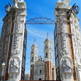 Basílica de Ocotlán by Pablo Muniz - Buildings & Architecture Public & Historical ( tlaxcala, mexico, mexican baroque, travel, basilica de ocotlan )
