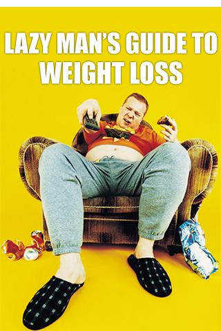 Lazy Man Guide to Weight Loss